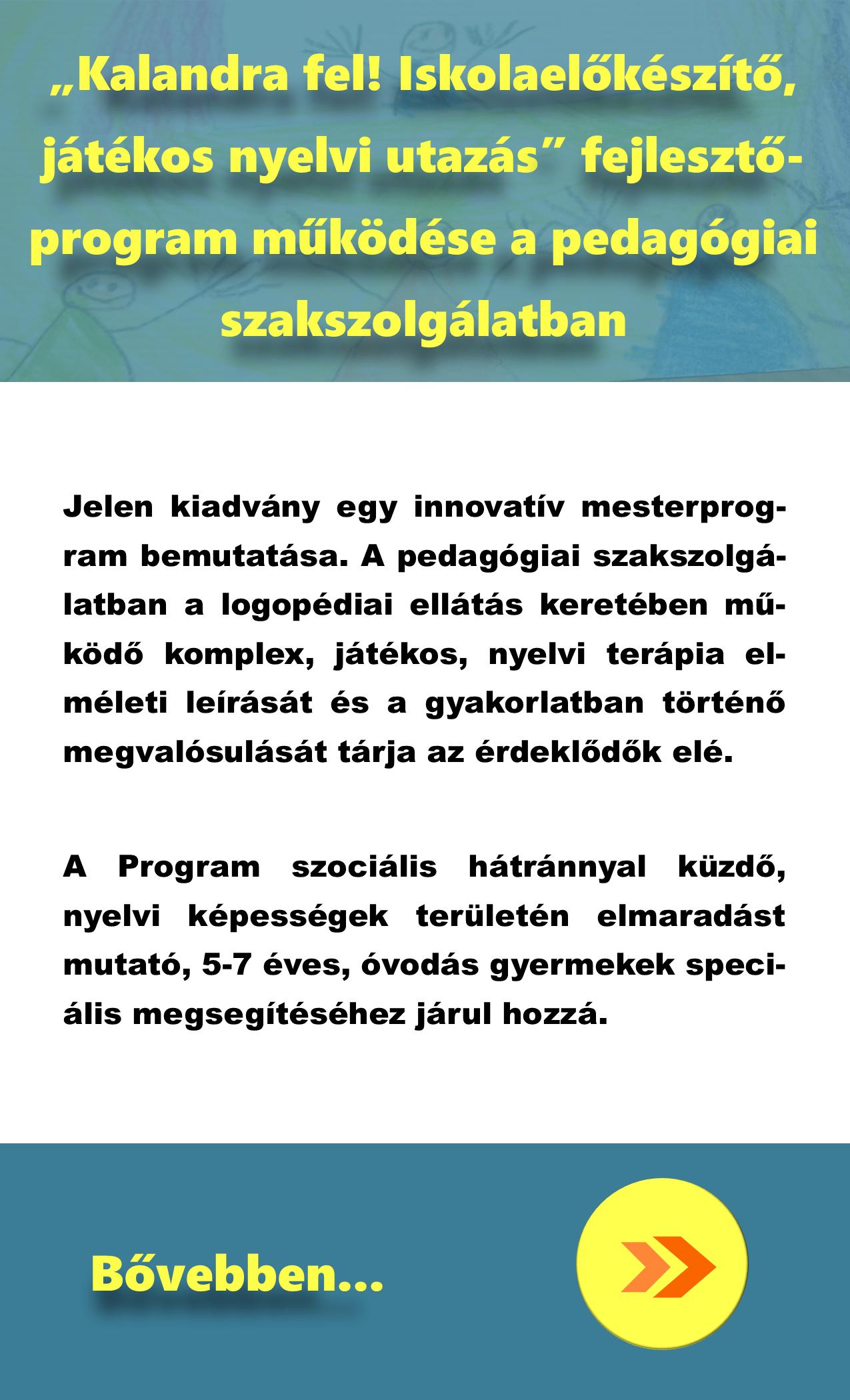 """""""Kalandra fel! iskolaelőkészítő, játékos nyelvi utazás"""" fejlesztőprogram működése a pedagógiai szakszolgálatban"""